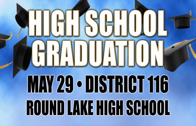 High School Graduation May 29th District 116 Round Lake High School