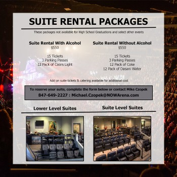 Suite Rental Packages. Contact Mike Czopek at Michael.Czopek@NOWArena.com or call 847-649-2227 for more information.